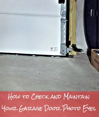 How to Check and Maintain Your Garage Door Photo Eyes ; Photo Eyes