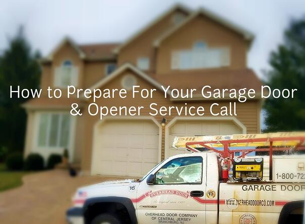 How to Prepare For Your Garage Door & Opener Service Call; best garage door and garage door opener service by Overhead Door Company of Central Jersey.jpg