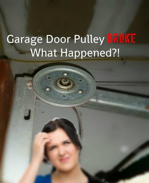 My Garage Door Pulley Broke What Happened