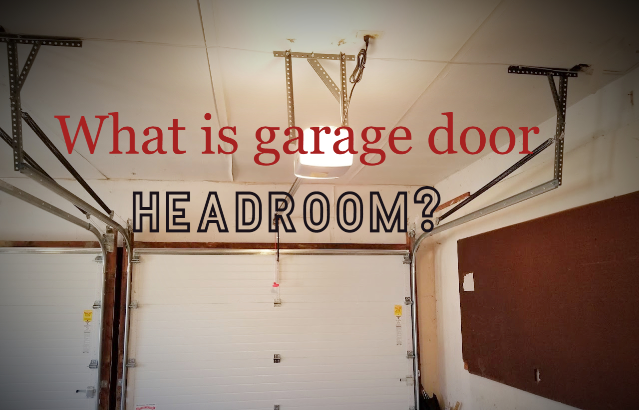 What is a garage door headroom; blogpost header photo; Residential garage door