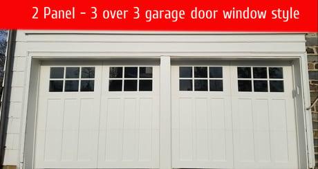 how to pick garage door windows; 2 Panel - 3 over 3 garage door window style