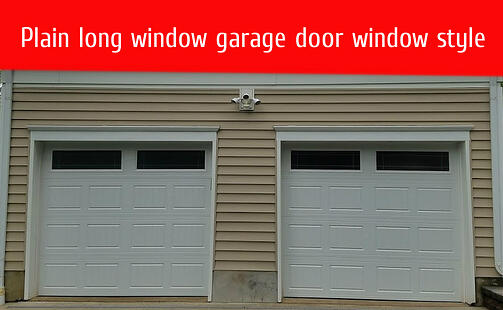 how to pick garage door windows; Plain Long panel window style