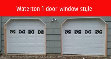 how to pick garage door windows; Waterton 1 door window style;