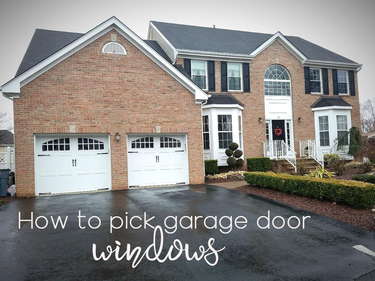 how to pick garage door windows;residential garage door window style guide; selecting garage door window suggestions